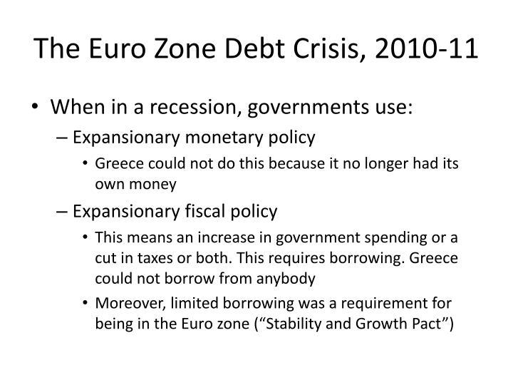 The Euro Zone Debt Crisis, 2010-11