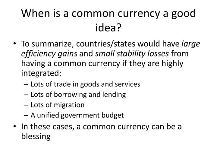 When is a common currency a good idea?