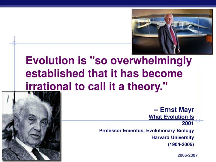 """Evolution is """"so overwhelmingly  established that it has become irrational to call it a theory."""""""