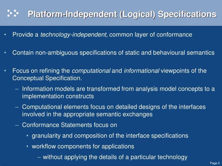 Platform-Independent (Logical) Specifications