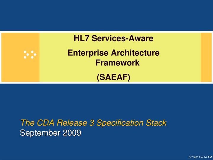 The CDA Release 3 Specification Stack