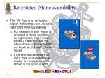 restricted maneuverability