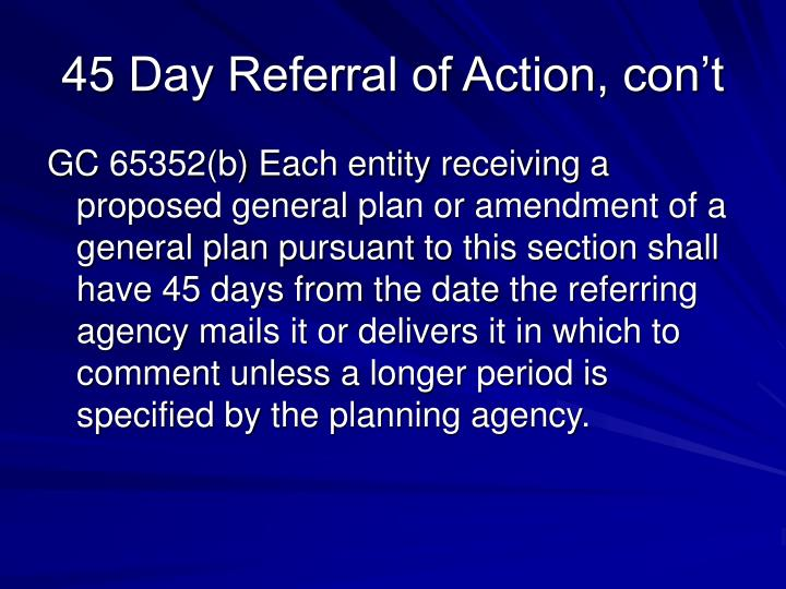 45 Day Referral of Action, con't
