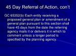 45 day referral of action con t