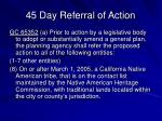 45 day referral of action