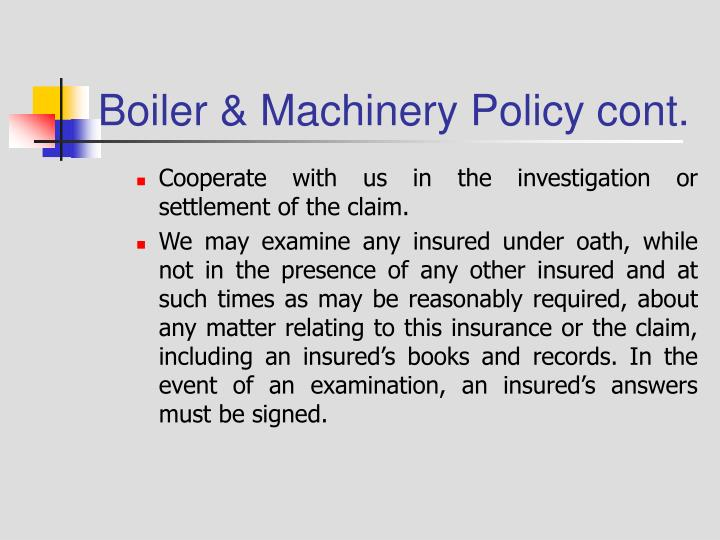 Boiler & Machinery Policy cont.