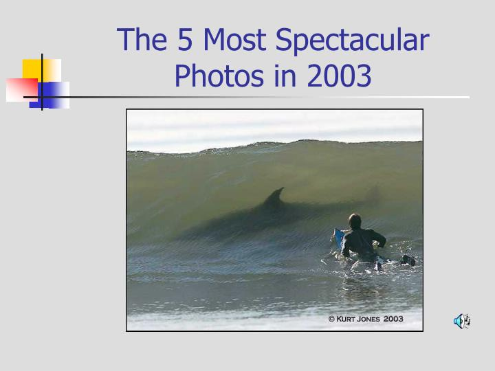 The 5 Most Spectacular Photos in 2003