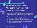 higher education today why is the old way not always the best way