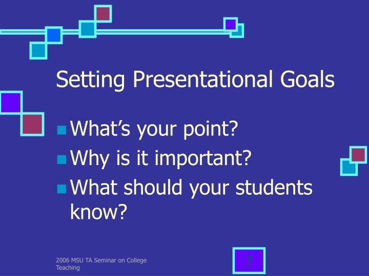 Setting Presentational Goals