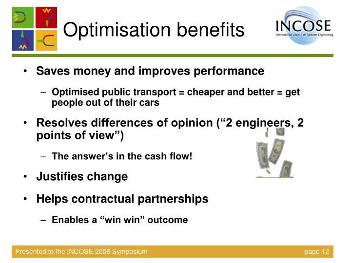 Optimisation benefits