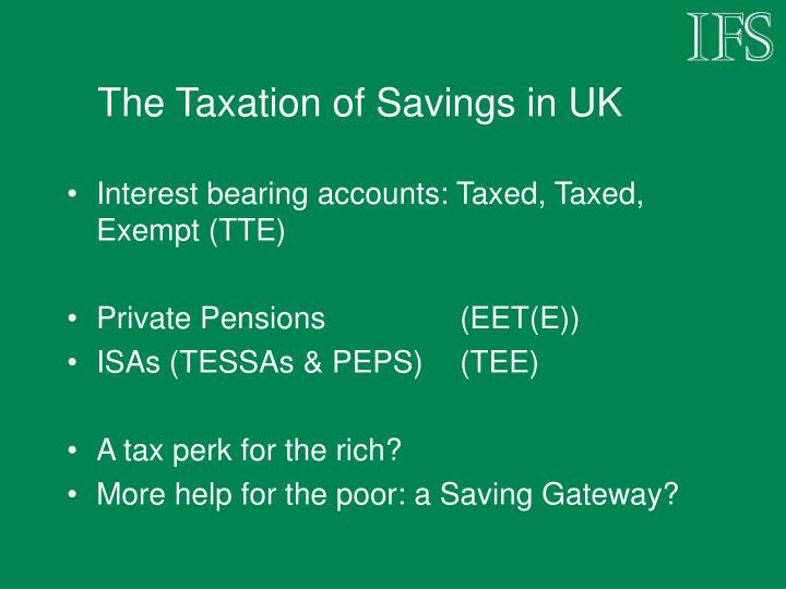 The Taxation of Savings in UK