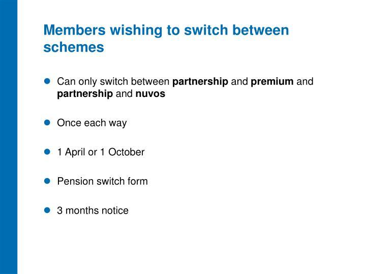 Members wishing to switch between schemes