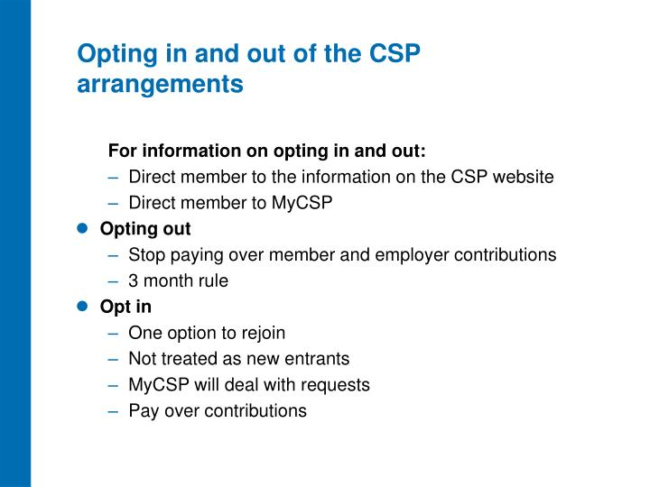 Opting in and out of the CSP arrangements