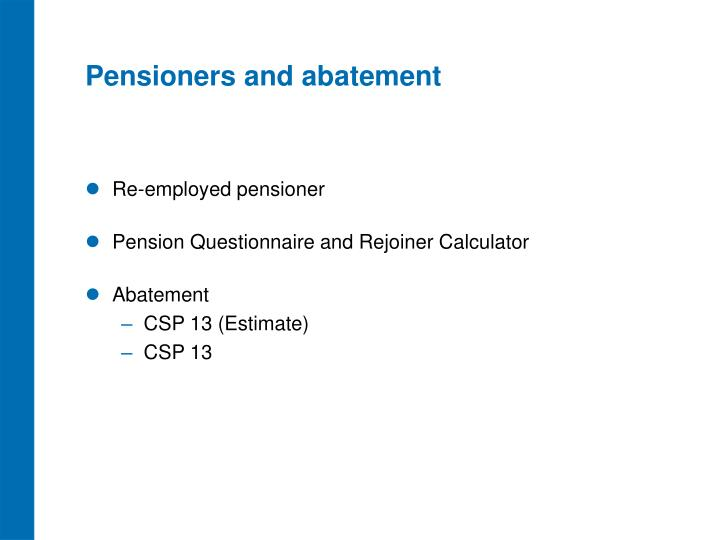 Pensioners and abatement