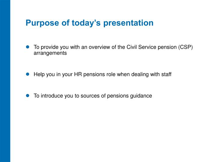 Purpose of today's presentation