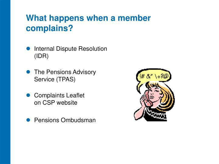 What happens when a member complains?
