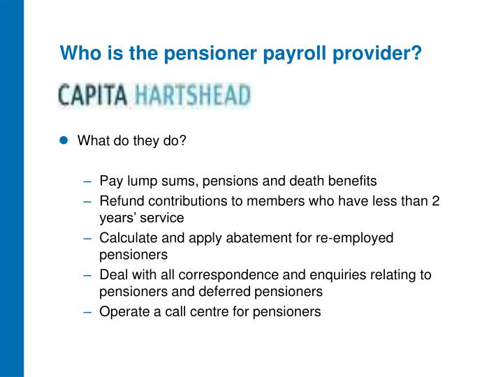 Who is the pensioner payroll provider?