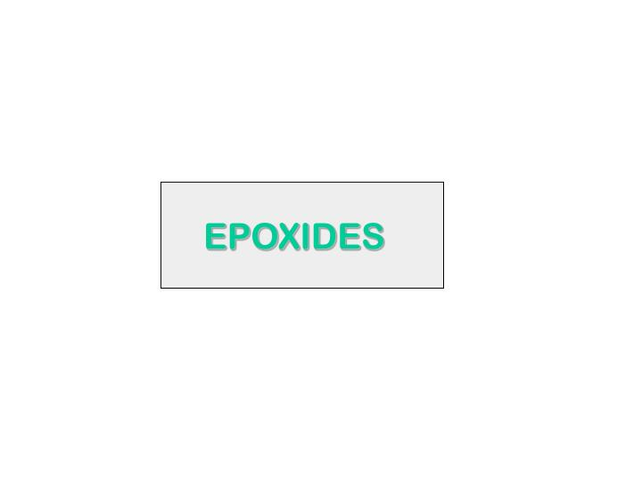 EPOXIDES