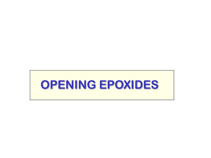 OPENING EPOXIDES