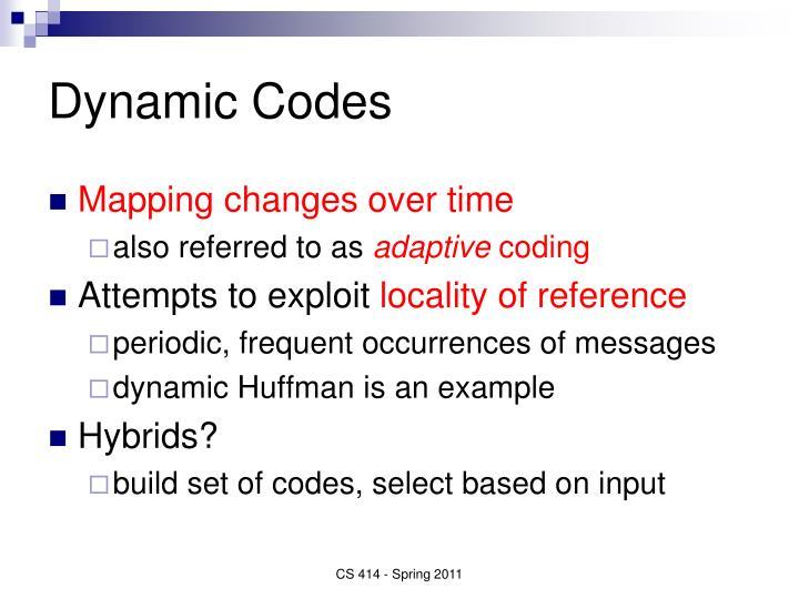 Dynamic Codes