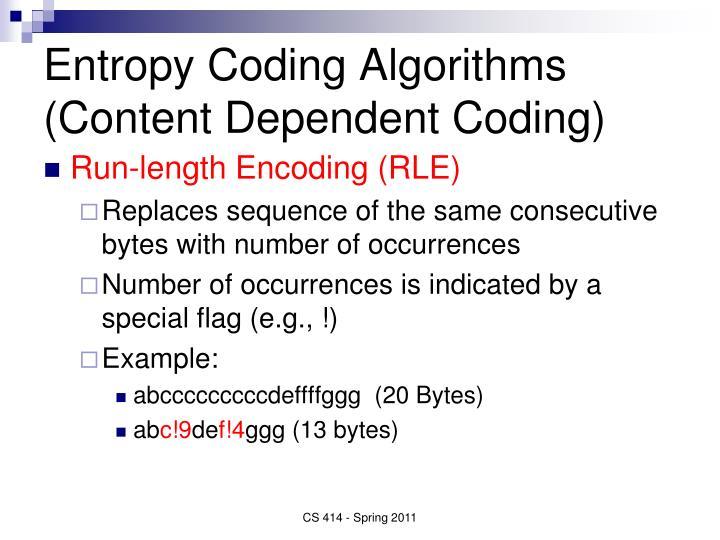 Entropy Coding Algorithms (Content Dependent Coding)