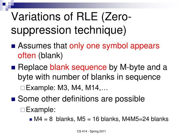 Variations of RLE (Zero-suppression technique)