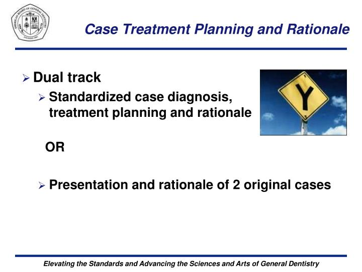 Case Treatment Planning and Rationale