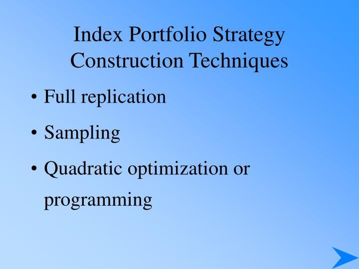 Index Portfolio Strategy Construction Techniques