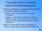 using derivatives in passive equity portfolio management