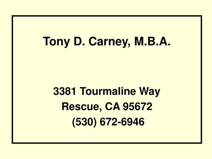 Tony D. Carney, M.B.A.