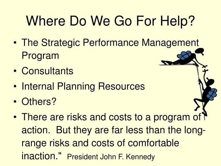 Where Do We Go For Help?