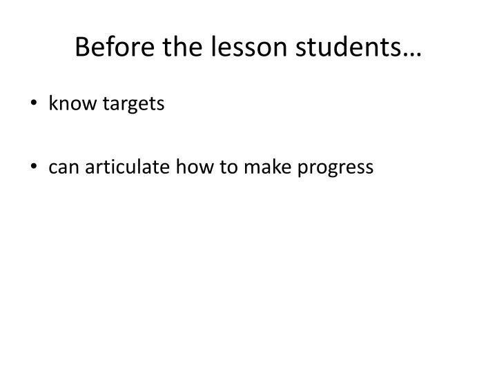 Before the lesson students…