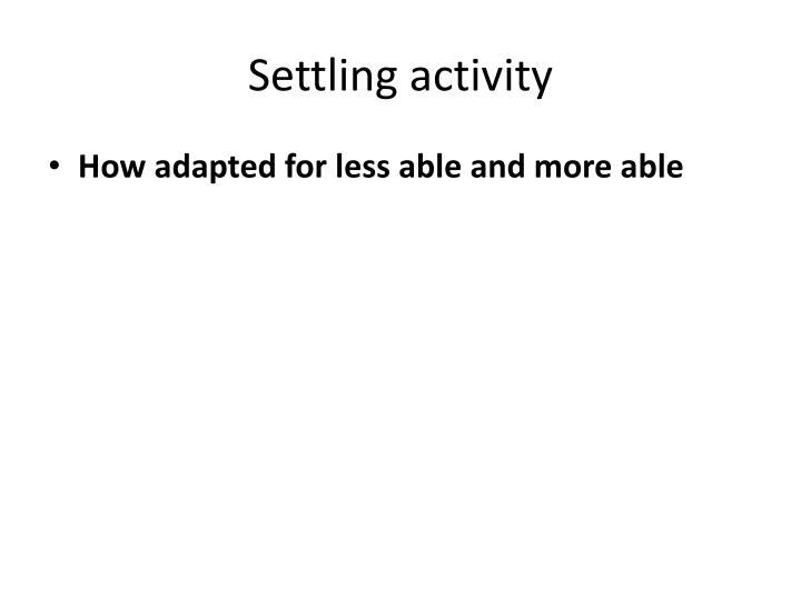 Settling activity