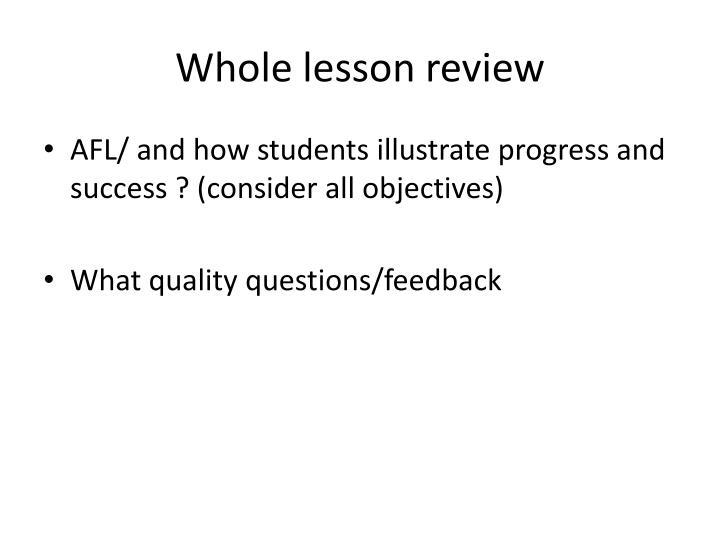 Whole lesson review
