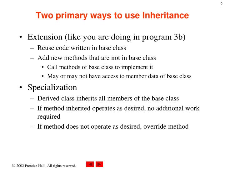 Two primary ways to use Inheritance