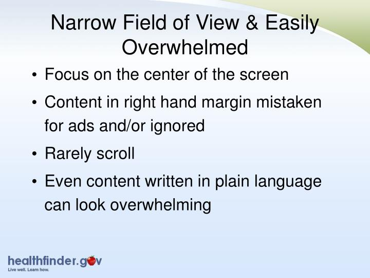 Narrow Field of View & Easily Overwhelmed