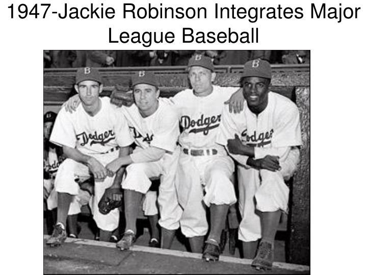 1947-Jackie Robinson Integrates Major League Baseball