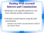 dealing with accrued interest and commissions