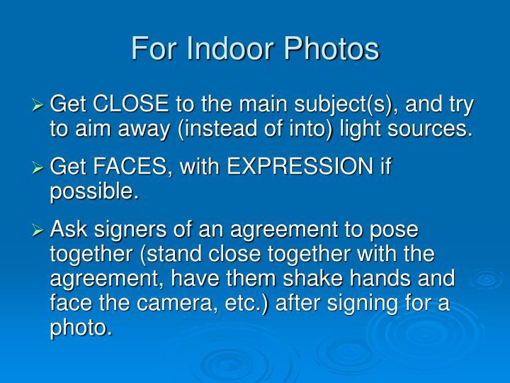 For Indoor Photos