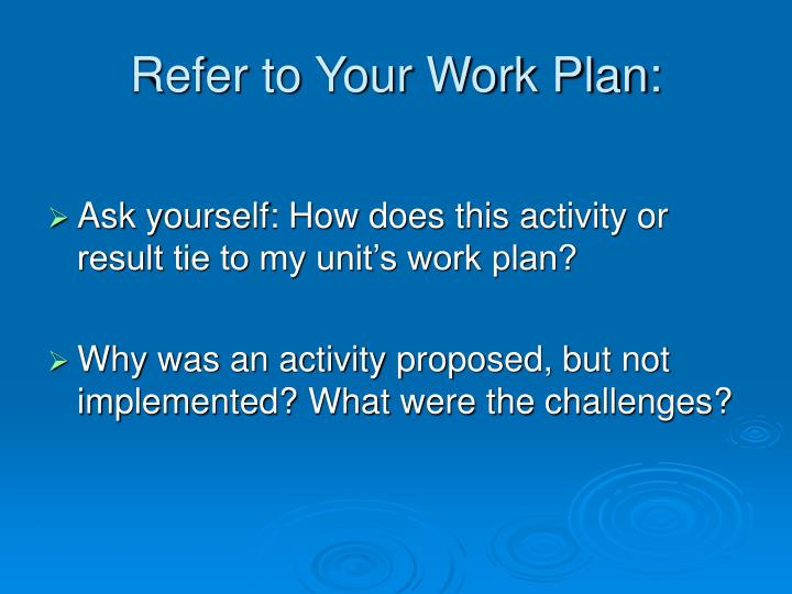 Refer to Your Work Plan: