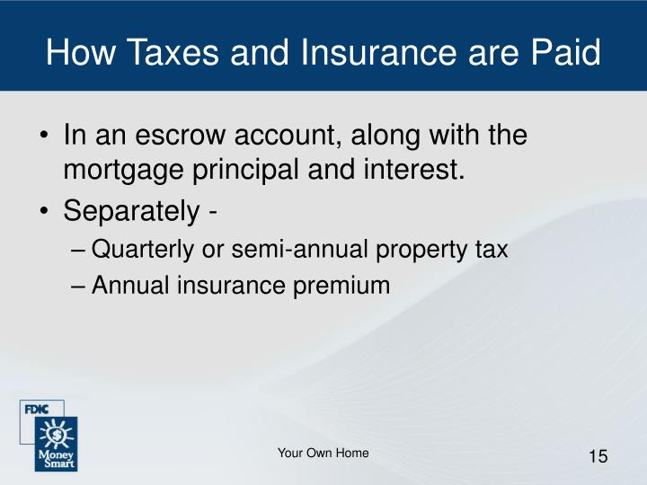 How Taxes and Insurance are Paid
