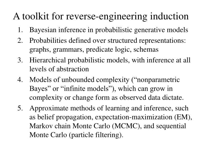 A toolkit for reverse-engineering induction
