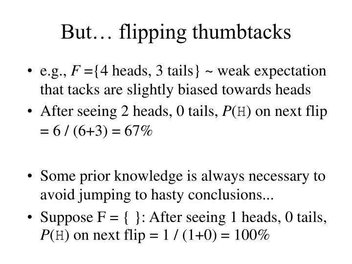 But… flipping thumbtacks
