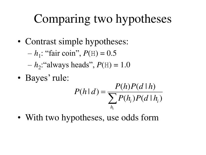 Comparing two hypotheses
