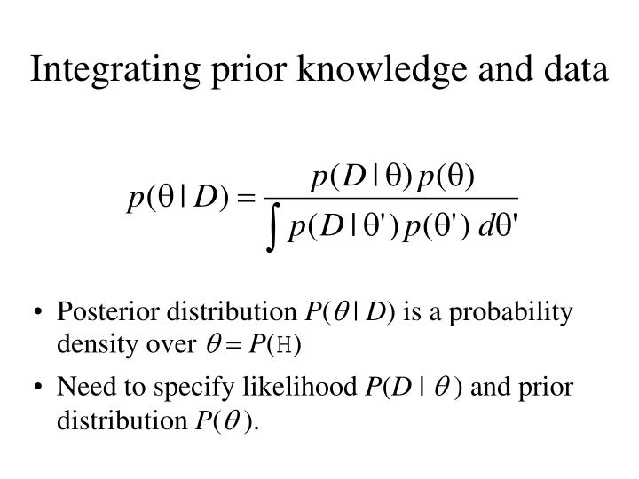 Integrating prior knowledge and data