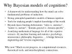why bayesian models of cognition