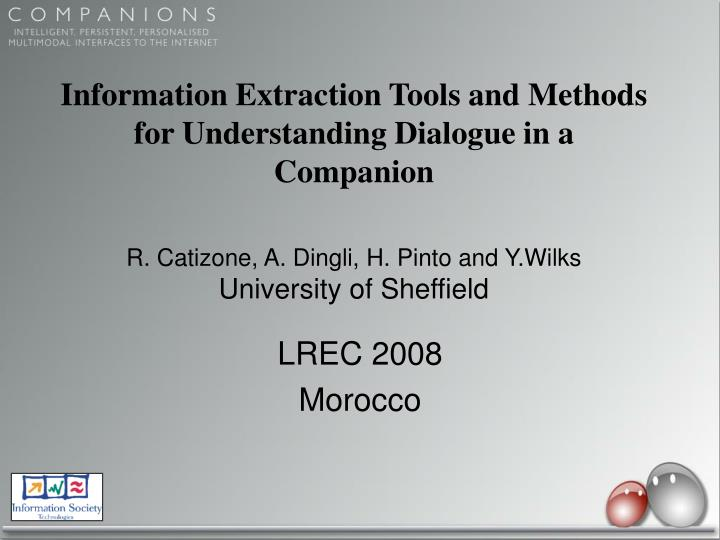 Information Extraction Tools and Methods for Understanding Dialogue in a Companion