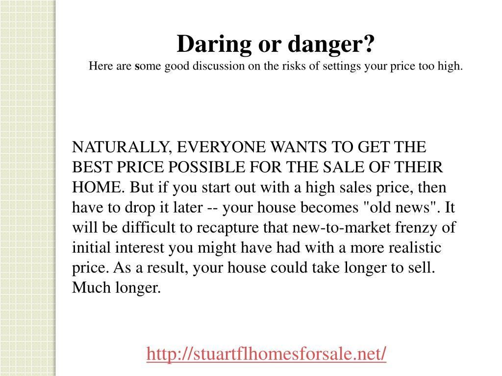 Daring or danger?