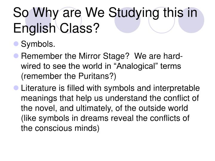 So Why are We Studying this in English Class?