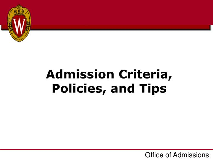 Admission Criteria, Policies, and Tips